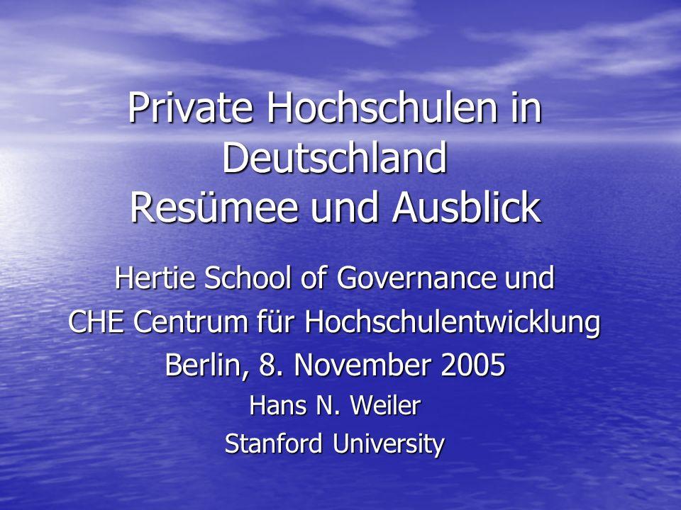 Private Hochschulen in Deutschland Resümee und Ausblick Hertie School of Governance und CHE Centrum für Hochschulentwicklung Berlin, 8.