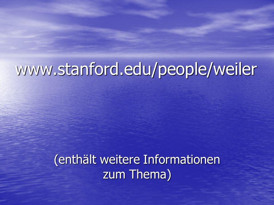 www.stanford.edu/people/weiler (enthält weitere Informationen zum Thema)