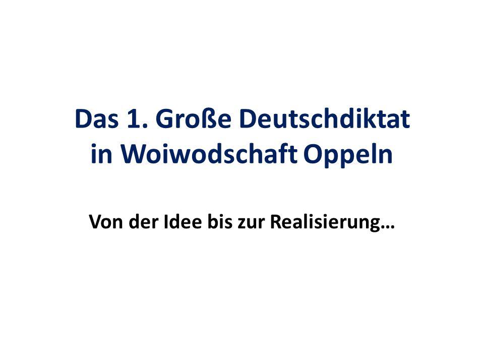 Das 1. Große Deutschdiktat in Woiwodschaft Oppeln Von der Idee bis zur Realisierung…