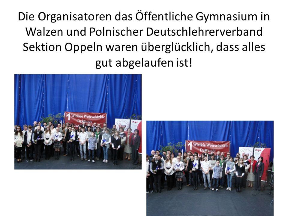 Die Organisatoren das Öffentliche Gymnasium in Walzen und Polnischer Deutschlehrerverband Sektion Oppeln waren überglücklich, dass alles gut abgelaufen ist!