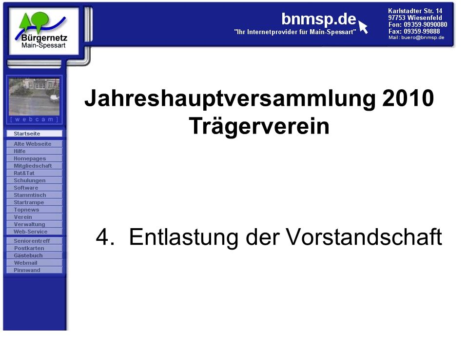 4. Entlastung der Vorstandschaft Jahreshauptversammlung 2010 Trägerverein