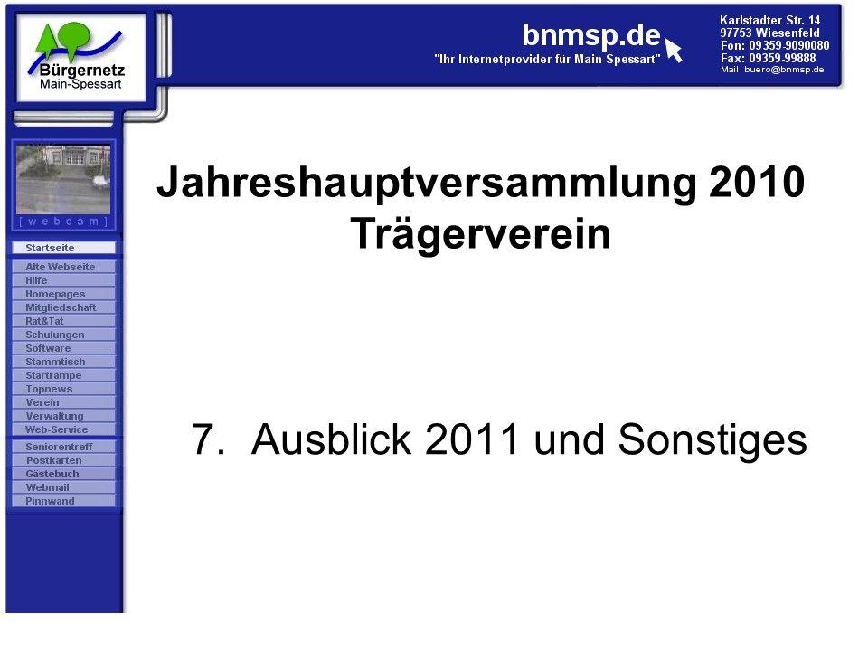 7. Ausblick 2011 und Sonstiges Jahreshauptversammlung 2010 Trägerverein