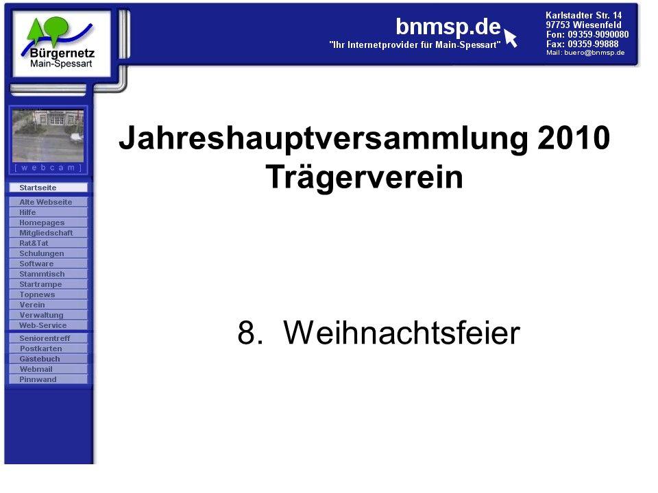 8. Weihnachtsfeier Jahreshauptversammlung 2010 Trägerverein