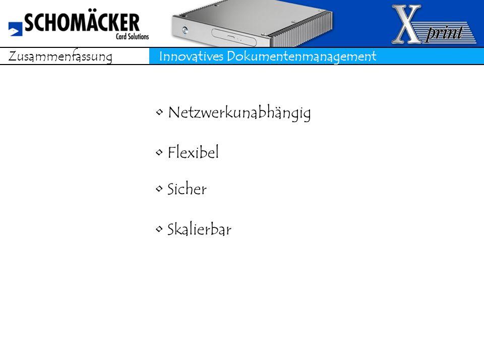 Zusammenfassung Innovatives Dokumentenmanagement Netzwerkunabhängig Flexibel Sicher Skalierbar