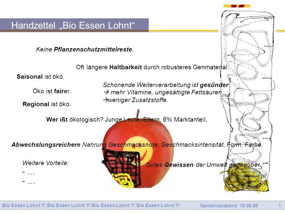 Bio Essen Lohnt ?.Bio Essen Lohnt ?. 2 Gemeindeabend 18.06.08 EG - öko Kriterien.