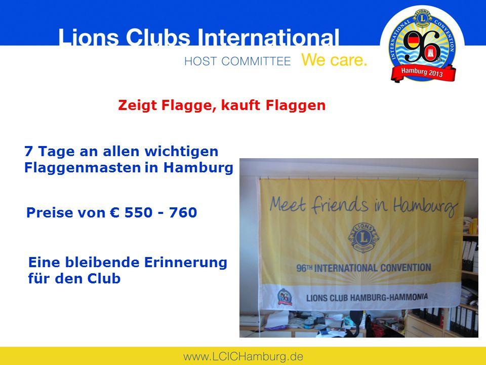 Zeigt Flagge, kauft Flaggen 7 Tage an allen wichtigen Flaggenmasten in Hamburg Preise von 550 - 760 Eine bleibende Erinnerung für den Club