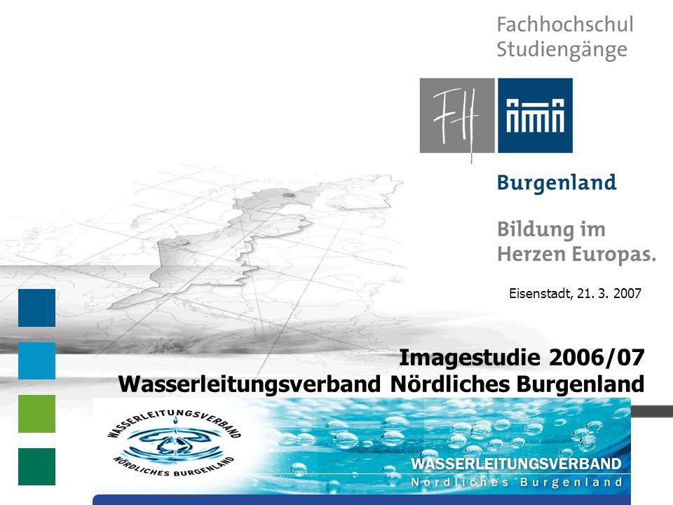 Eisenstadt, 21. 3. 2007 Imagestudie 2006/07 Wasserleitungsverband Nördliches Burgenland