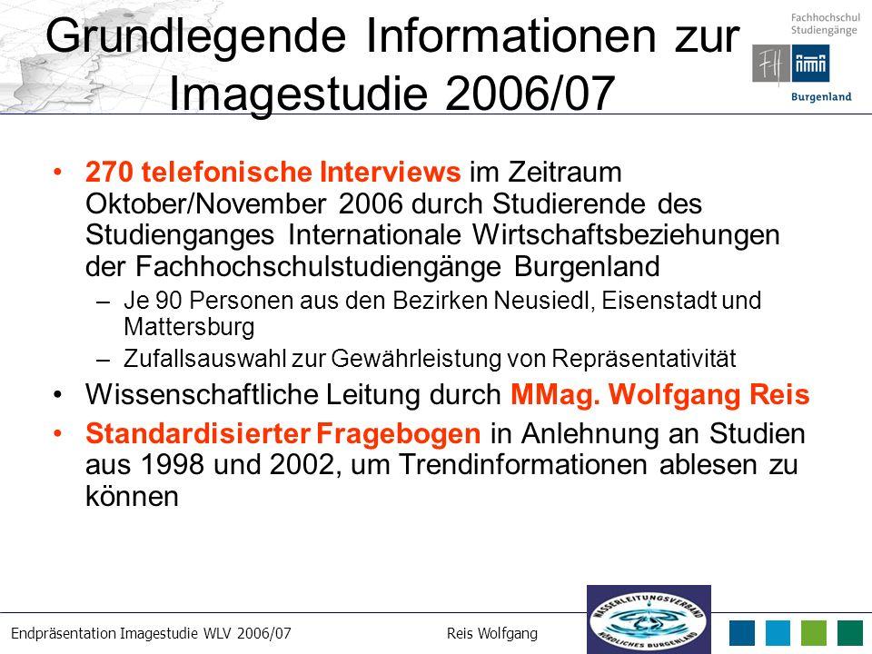 Endpräsentation Imagestudie WLV 2006/07Reis Wolfgang 21. 3. 2007 Grundlegende Informationen zur Imagestudie 2006/07 270 telefonische Interviews im Zei