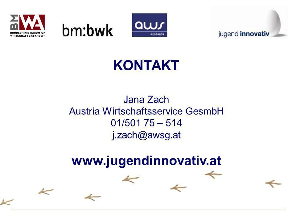 KONTAKT Jana Zach Austria Wirtschaftsservice GesmbH 01/501 75 – 514 j.zach@awsg.at www.jugendinnovativ.at
