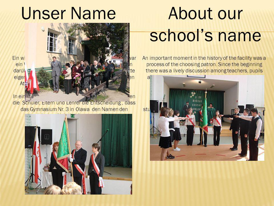 Ein wichtiger Moment in der Geschichte der Schule war ein Wahl des Namens.