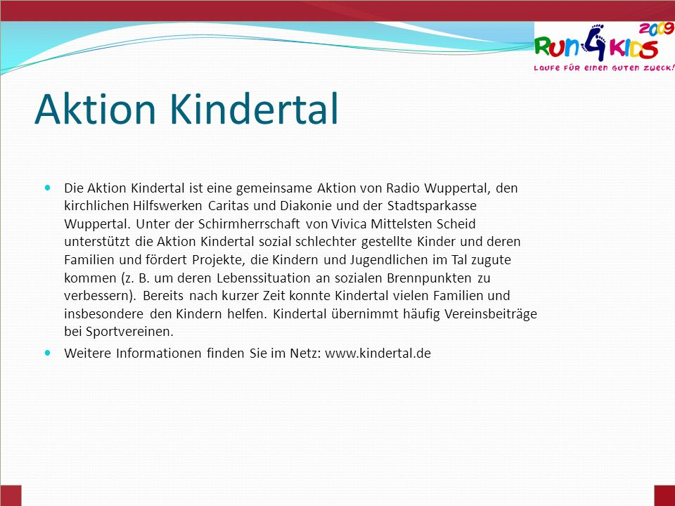 Aktion Kindertal Die Aktion Kindertal ist eine gemeinsame Aktion von Radio Wuppertal, den kirchlichen Hilfswerken Caritas und Diakonie und der Stadtsp