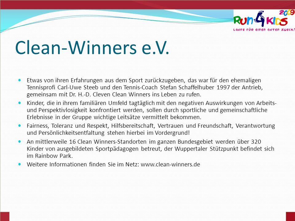 Clean-Winners e.V. Etwas von ihren Erfahrungen aus dem Sport zurückzugeben, das war für den ehemaligen Tennisprofi Carl-Uwe Steeb und den Tennis-Coach