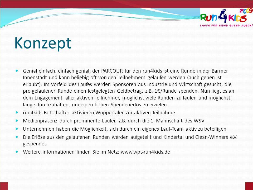 Fakten Termin run4kids: Sonntag, 10.05.2009 Laufen für einen guten Zweck zu Gunsten von Kindertal und Clean-Winners e.V.