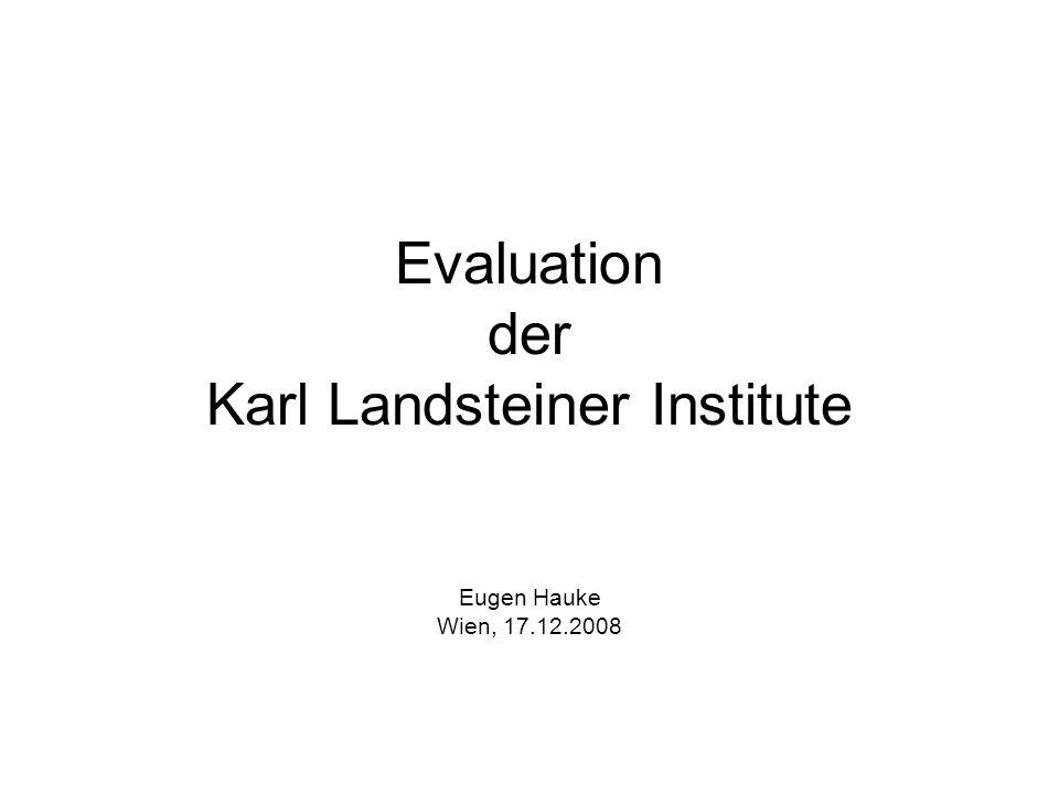 Evaluation der Karl Landsteiner Institute Eugen Hauke Wien, 17.12.2008