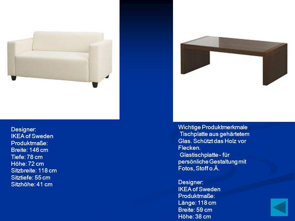 KLOBO Designer: IKEA of Sweden Produktmaße: Breite: 146 cm Tiefe: 78 cm Höhe: 72 cm Sitzbreite: 118 cm Sitztiefe: 55 cm Sitzhöhe: 41 cm EXPEDIT Wichti