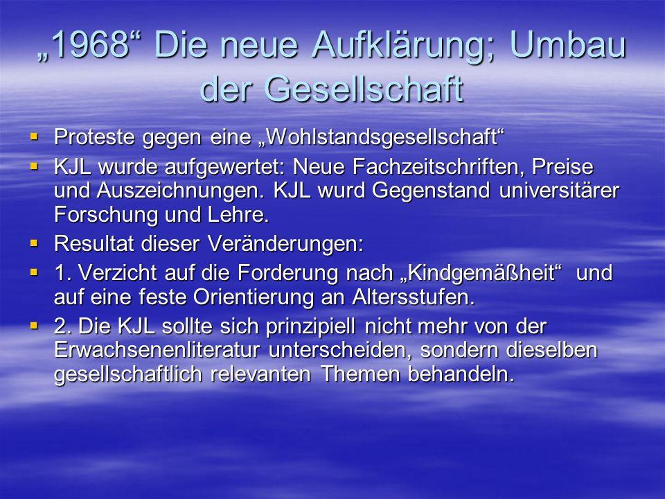 1968 Die neue Aufklärung; Umbau der Gesellschaft Proteste gegen eine Wohlstandsgesellschaft Proteste gegen eine Wohlstandsgesellschaft KJL wurde aufge