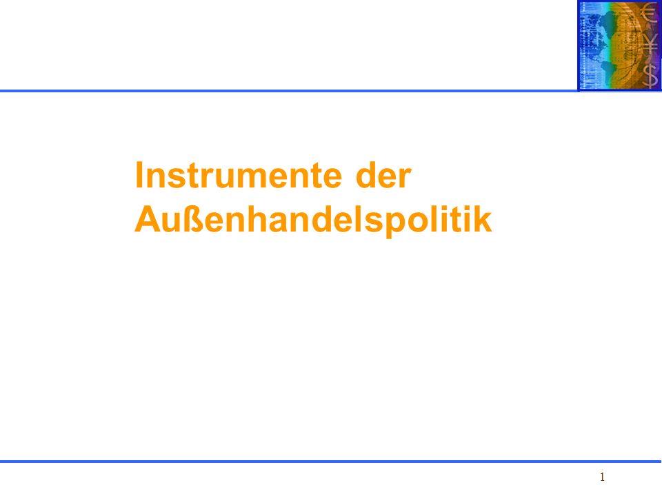 1 Kapitel 1 Einführung Instrumente der Außenhandelspolitik