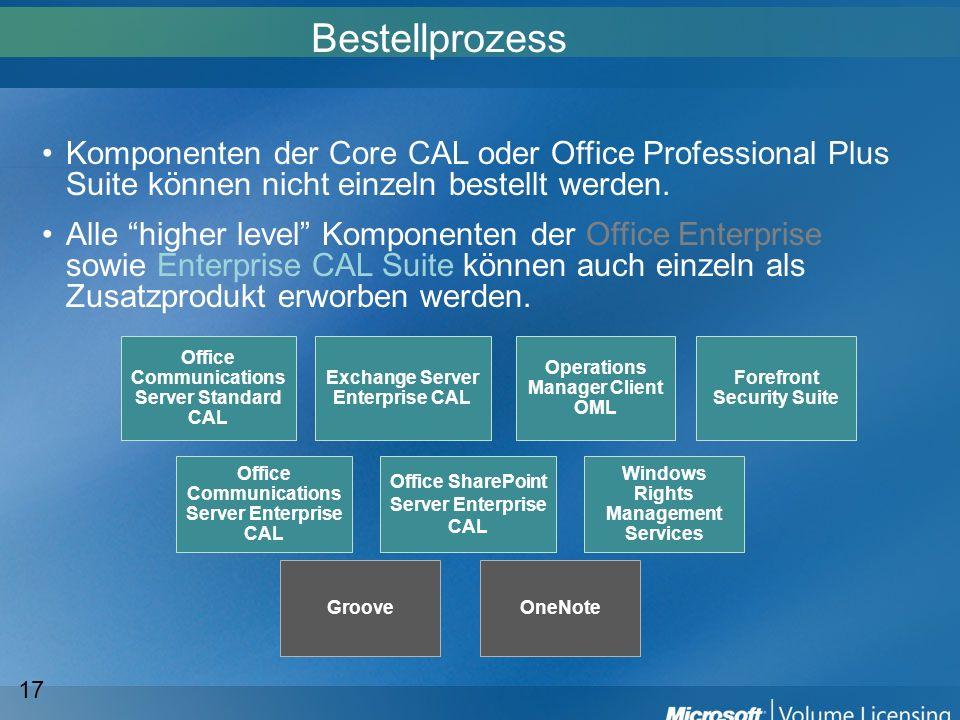 17 Komponenten der Core CAL oder Office Professional Plus Suite können nicht einzeln bestellt werden. Alle higher level Komponenten der Office Enterpr