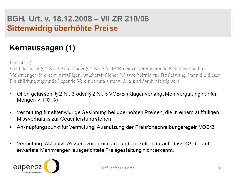 BGH, Urt. v. 18.12.2008 – VII ZR 210/06 Sittenwidrig überhöhte Preise Kernaussagen (1) Leitsatz a) Steht der nach § 2 Nr. 3 Abs. 2 oder § 2 Nr. 5 VOB/