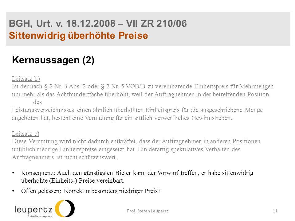 BGH, Urt. v. 18.12.2008 – VII ZR 210/06 Sittenwidrig überhöhte Preise Kernaussagen (2) Leitsatz b) Ist der nach § 2 Nr. 3 Abs. 2 oder § 2 Nr. 5 VOB/B
