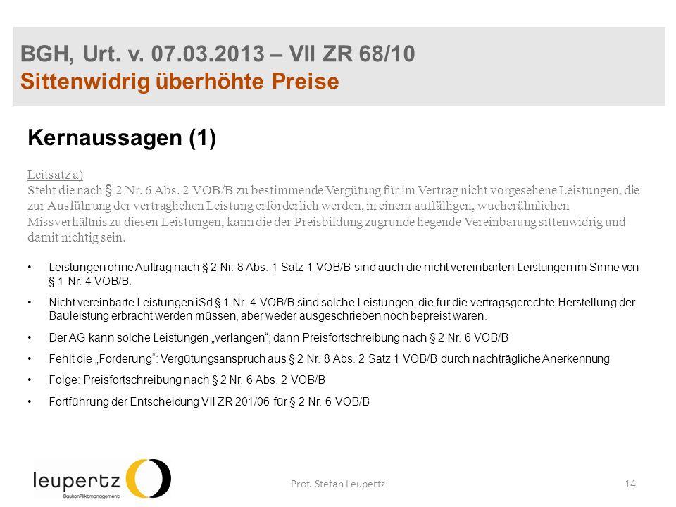 BGH, Urt. v. 07.03.2013 – VII ZR 68/10 Sittenwidrig überhöhte Preise Kernaussagen (1) Leitsatz a) Steht die nach § 2 Nr. 6 Abs. 2 VOB/B zu bestimmende