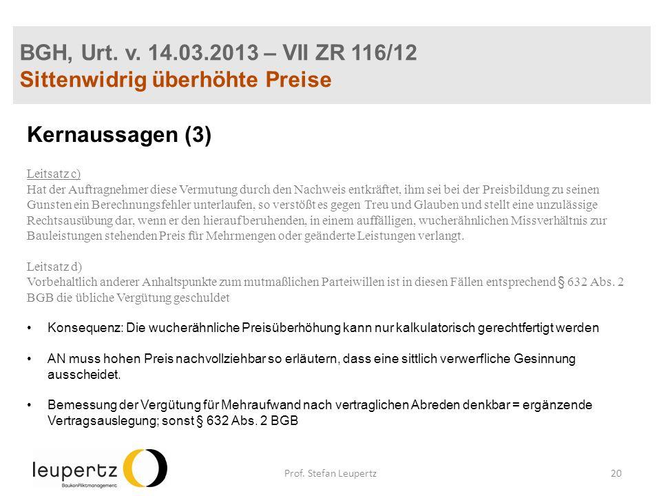 BGH, Urt. v. 14.03.2013 – VII ZR 116/12 Sittenwidrig überhöhte Preise Kernaussagen (3) Leitsatz c) Hat der Auftragnehmer diese Vermutung durch den Nac