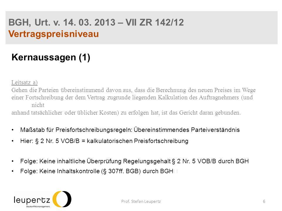 BGH, Urt. v. 14. 03. 2013 – VII ZR 142/12 Vertragspreisniveau Kernaussagen (1) Leitsatz a) Gehen die Parteien übereinstimmend davon aus, dass die Bere