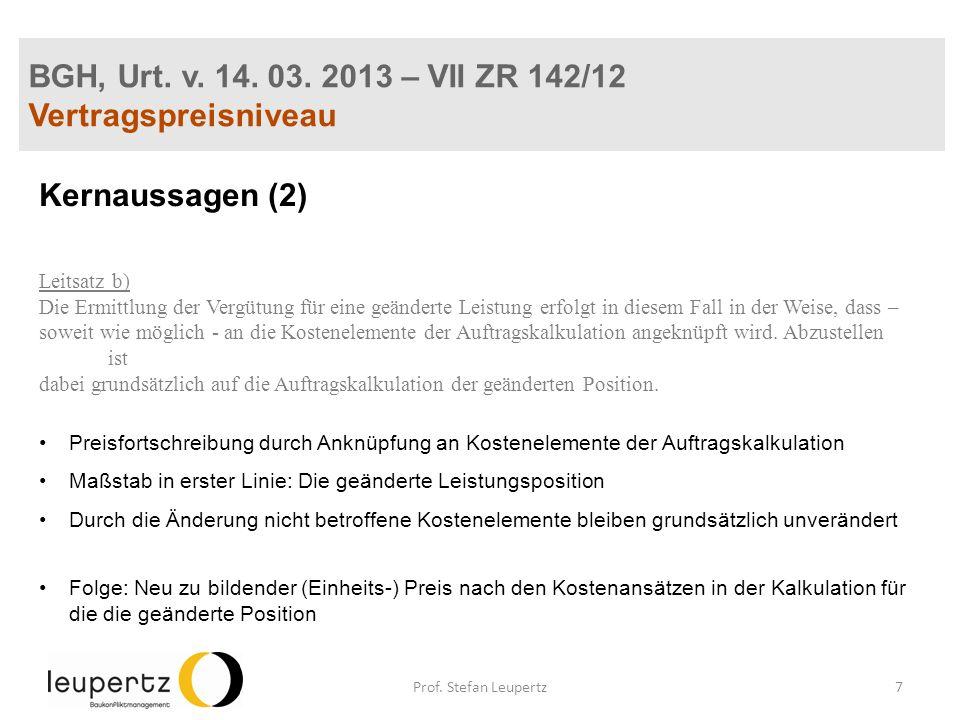 BGH, Urt. v. 14. 03. 2013 – VII ZR 142/12 Vertragspreisniveau Kernaussagen (2) Leitsatz b) Die Ermittlung der Vergütung für eine geänderte Leistung er