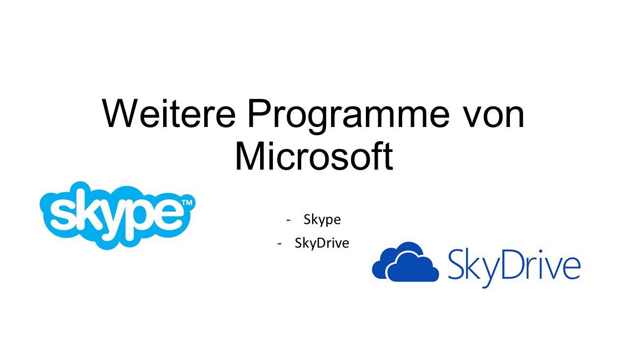Weitere Programme von Microsoft -Skype -SkyDrive