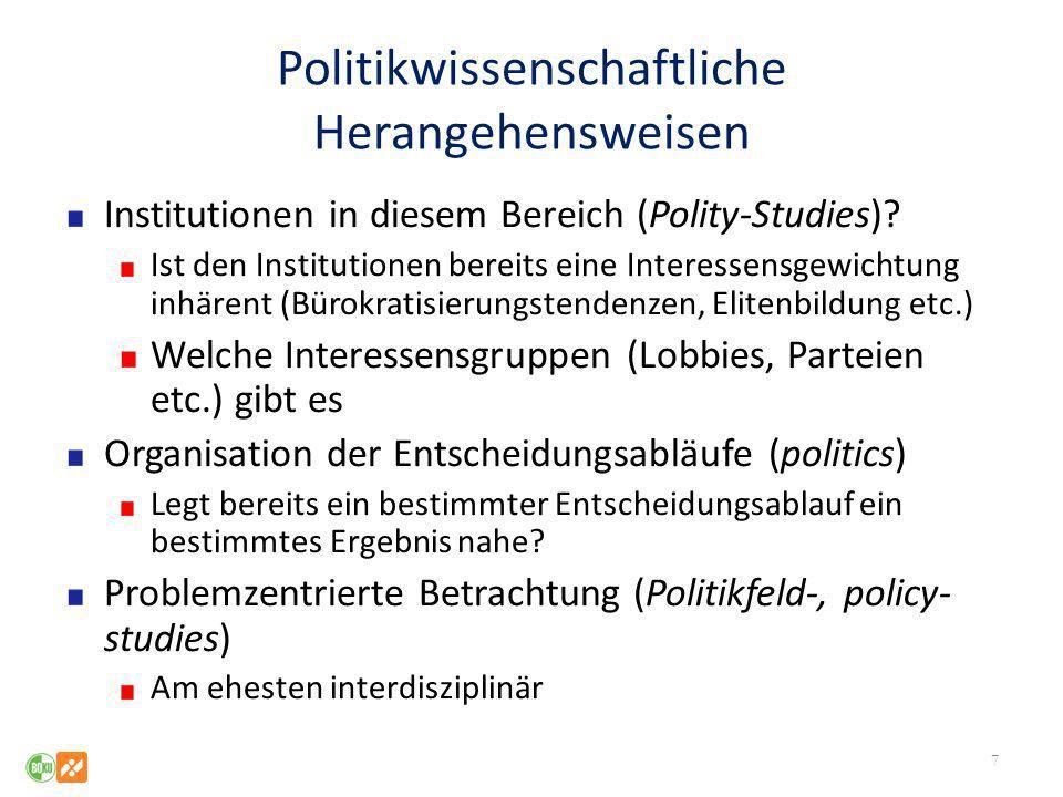 Politikwissenschaftliche Herangehensweisen Institutionen in diesem Bereich (Polity-Studies)? Ist den Institutionen bereits eine Interessensgewichtung