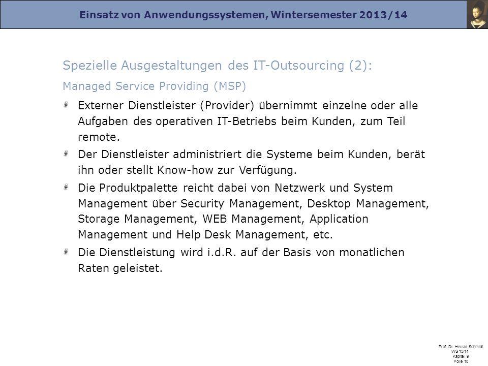 Einsatz von Anwendungssystemen, Wintersemester 2013/14 Prof. Dr. Herrad Schmidt WS 13/14 Kapitel 9 Folie 10 Spezielle Ausgestaltungen des IT-Outsourci