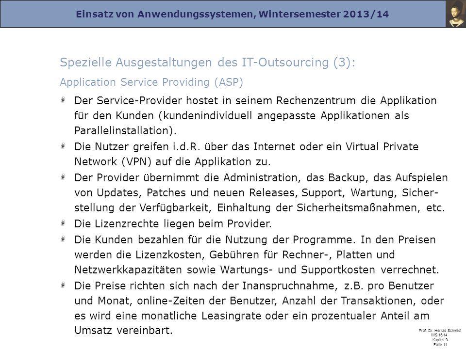 Einsatz von Anwendungssystemen, Wintersemester 2013/14 Prof. Dr. Herrad Schmidt WS 13/14 Kapitel 9 Folie 11 Spezielle Ausgestaltungen des IT-Outsourci