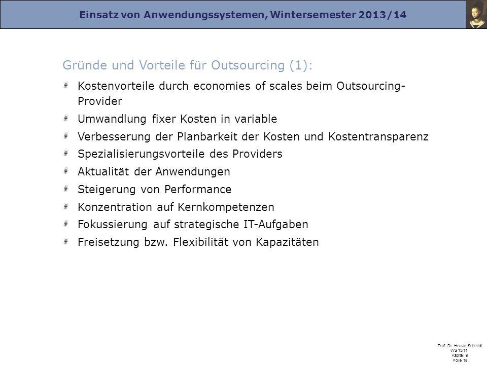 Einsatz von Anwendungssystemen, Wintersemester 2013/14 Prof. Dr. Herrad Schmidt WS 13/14 Kapitel 9 Folie 16 Gründe und Vorteile für Outsourcing (1): K