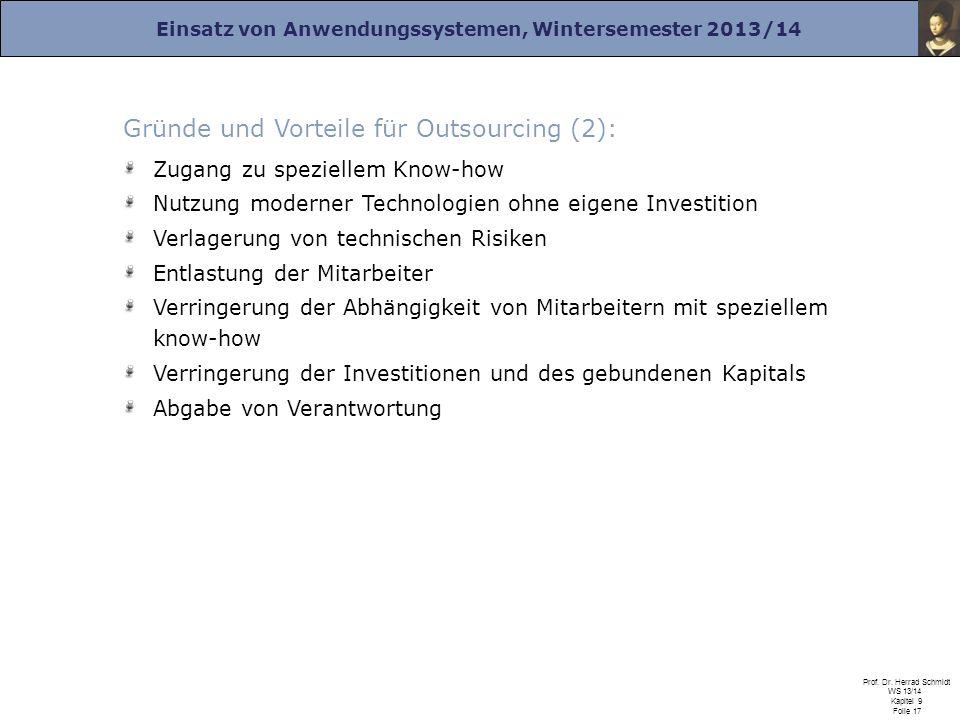 Einsatz von Anwendungssystemen, Wintersemester 2013/14 Prof. Dr. Herrad Schmidt WS 13/14 Kapitel 9 Folie 17 Gründe und Vorteile für Outsourcing (2): Z