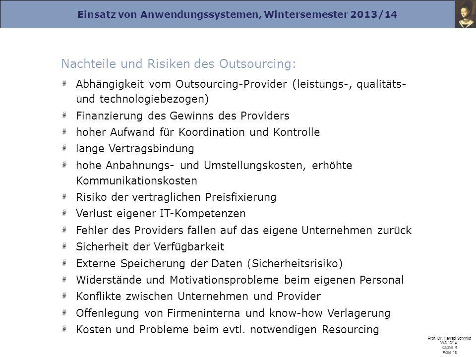 Einsatz von Anwendungssystemen, Wintersemester 2013/14 Prof. Dr. Herrad Schmidt WS 13/14 Kapitel 9 Folie 18 Nachteile und Risiken des Outsourcing: Abh