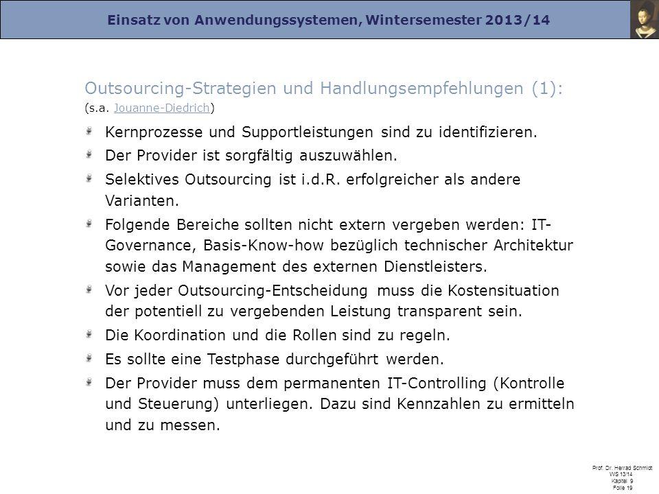 Einsatz von Anwendungssystemen, Wintersemester 2013/14 Prof. Dr. Herrad Schmidt WS 13/14 Kapitel 9 Folie 19 Outsourcing-Strategien und Handlungsempfeh