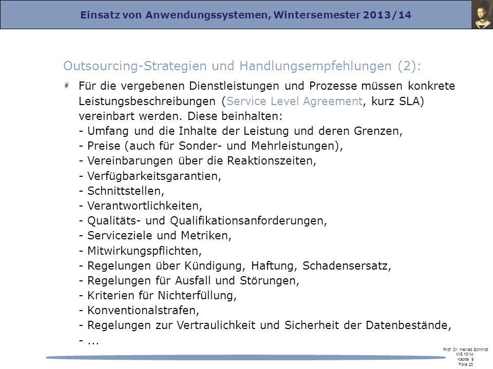 Einsatz von Anwendungssystemen, Wintersemester 2013/14 Prof. Dr. Herrad Schmidt WS 13/14 Kapitel 9 Folie 20 Outsourcing-Strategien und Handlungsempfeh