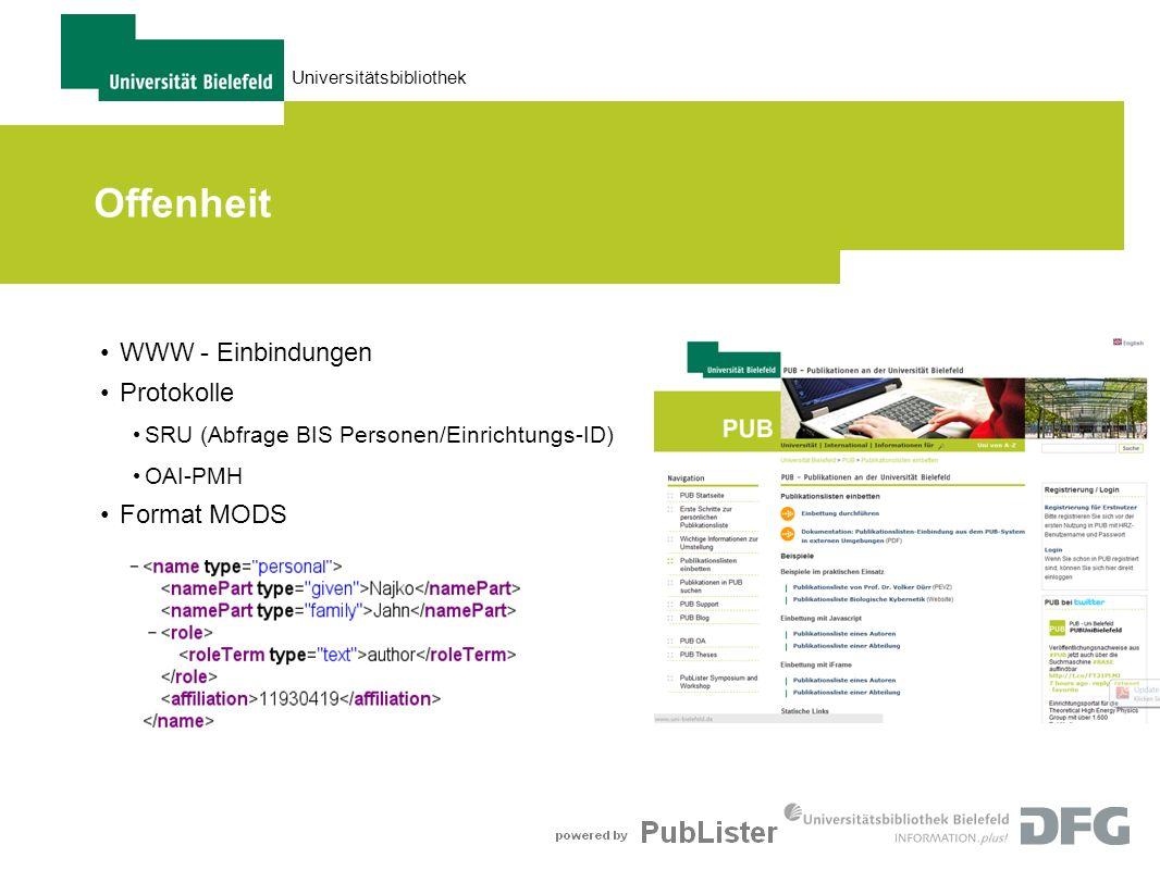 Universitätsbibliothek Offenheit WWW - Einbindungen Protokolle SRU (Abfrage BIS Personen/Einrichtungs-ID) OAI-PMH Format MODS