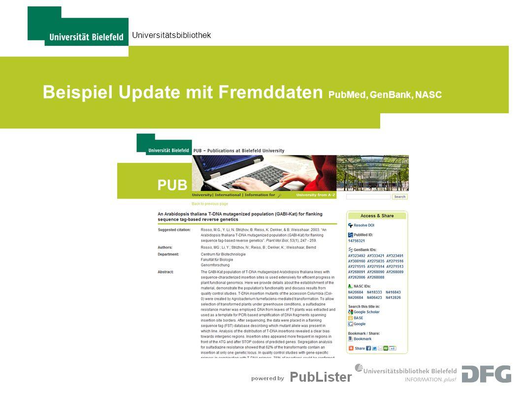 Universitätsbibliothek Beispiel Update mit Fremddaten PubMed, GenBank, NASC