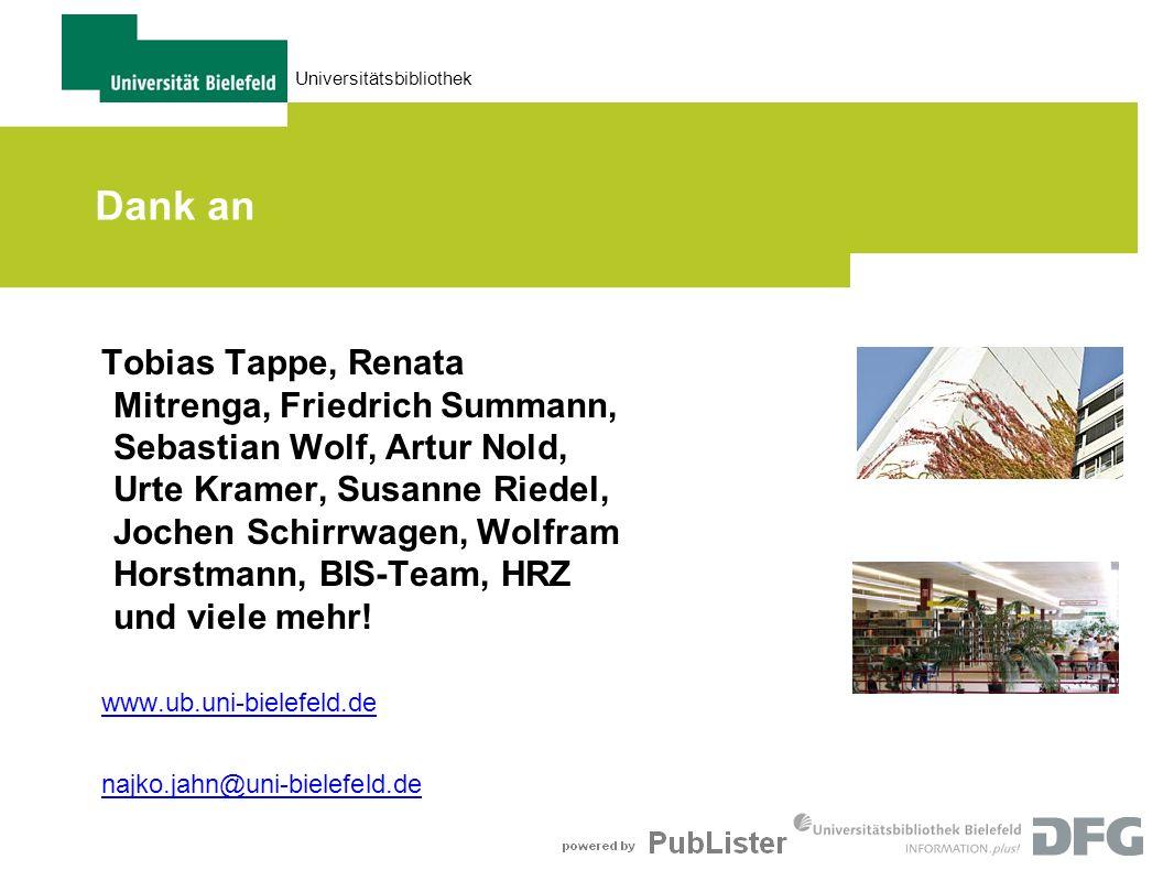 Universitätsbibliothek Dank an Tobias Tappe, Renata Mitrenga, Friedrich Summann, Sebastian Wolf, Artur Nold, Urte Kramer, Susanne Riedel, Jochen Schir