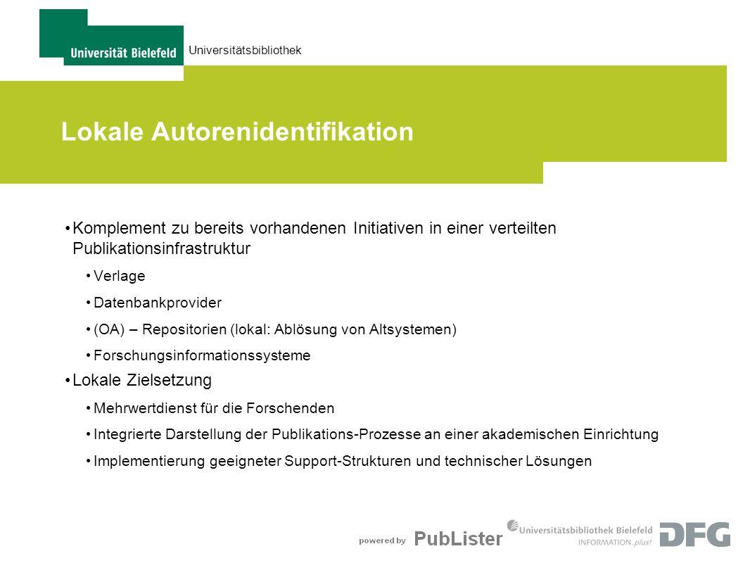 Universitätsbibliothek Lokale Autorenidentifikation Komplement zu bereits vorhandenen Initiativen in einer verteilten Publikationsinfrastruktur Verlag