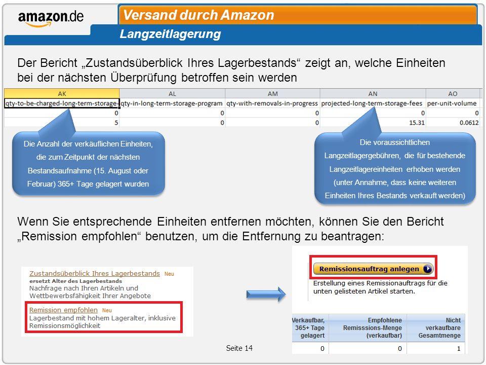 Versand durch Amazon Seite 14 Langzeitlagerung Der Bericht Zustandsüberblick Ihres Lagerbestands zeigt an, welche Einheiten bei der nächsten Überprüfu