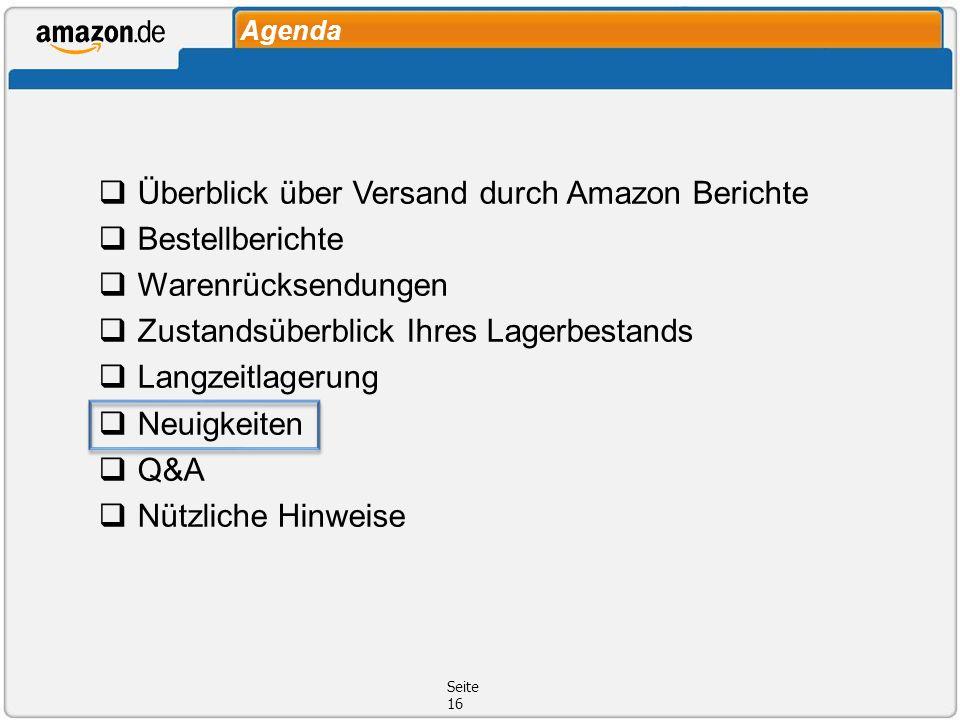 Agenda Überblick über Versand durch Amazon Berichte Bestellberichte Warenrücksendungen Zustandsüberblick Ihres Lagerbestands Langzeitlagerung Neuigkei