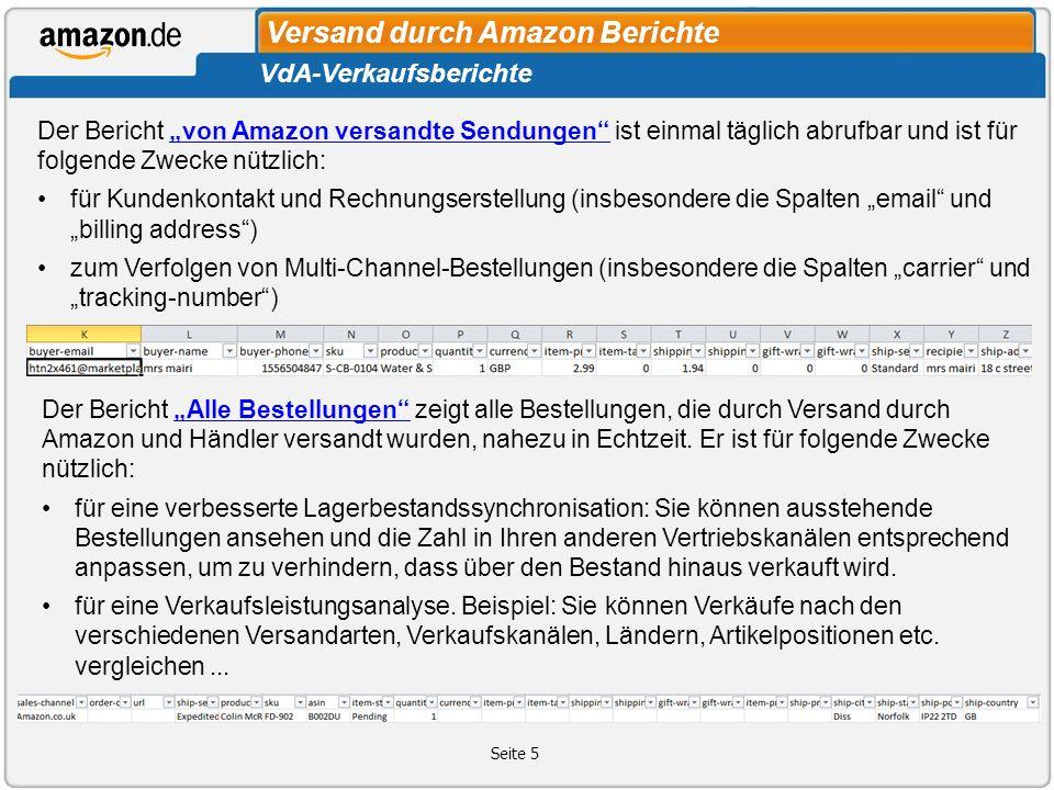 Versand durch Amazon Berichte Seite 5 VdA-Verkaufsberichte Der Bericht von Amazon versandte Sendungen ist einmal täglich abrufbar und ist für folgende