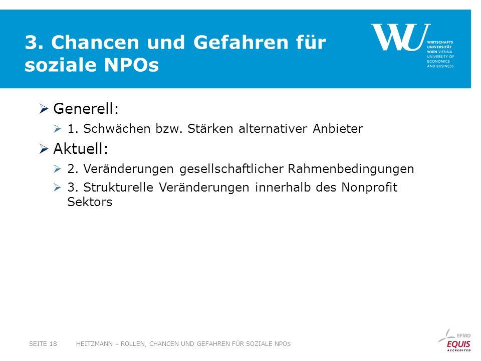 3. Chancen und Gefahren für soziale NPOs Generell: 1. Schwächen bzw. Stärken alternativer Anbieter Aktuell: 2. Veränderungen gesellschaftlicher Rahmen