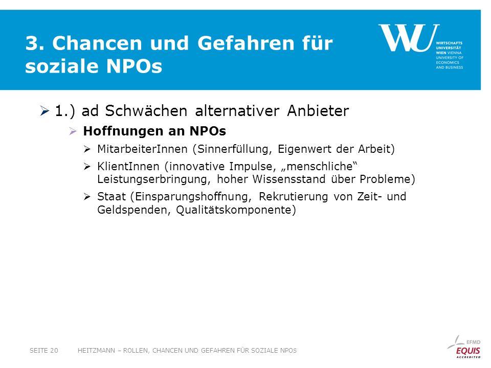 3. Chancen und Gefahren für soziale NPOs 1.) ad Schwächen alternativer Anbieter Hoffnungen an NPOs MitarbeiterInnen (Sinnerfüllung, Eigenwert der Arbe
