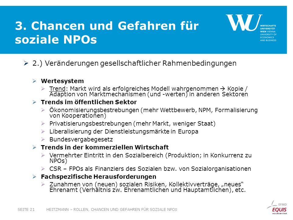 3. Chancen und Gefahren für soziale NPOs 2.) Veränderungen gesellschaftlicher Rahmenbedingungen Wertesystem Trend: Markt wird als erfolgreiches Modell