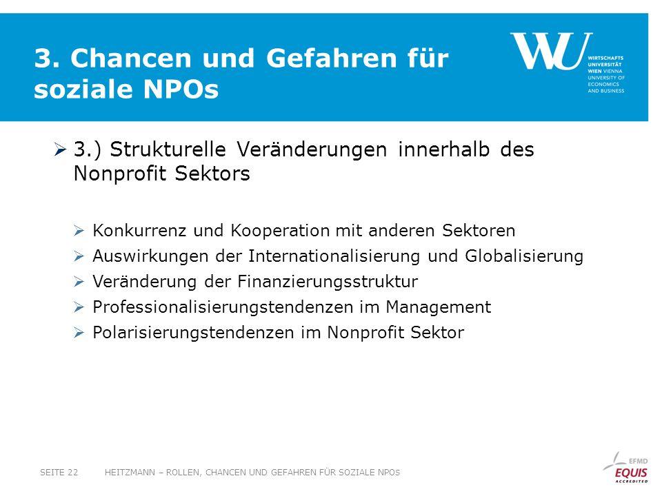 3. Chancen und Gefahren für soziale NPOs 3.) Strukturelle Veränderungen innerhalb des Nonprofit Sektors Konkurrenz und Kooperation mit anderen Sektore