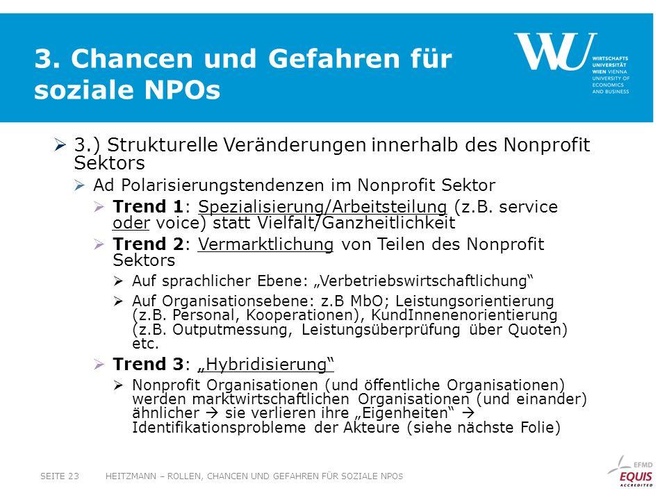 3. Chancen und Gefahren für soziale NPOs 3.) Strukturelle Veränderungen innerhalb des Nonprofit Sektors Ad Polarisierungstendenzen im Nonprofit Sektor