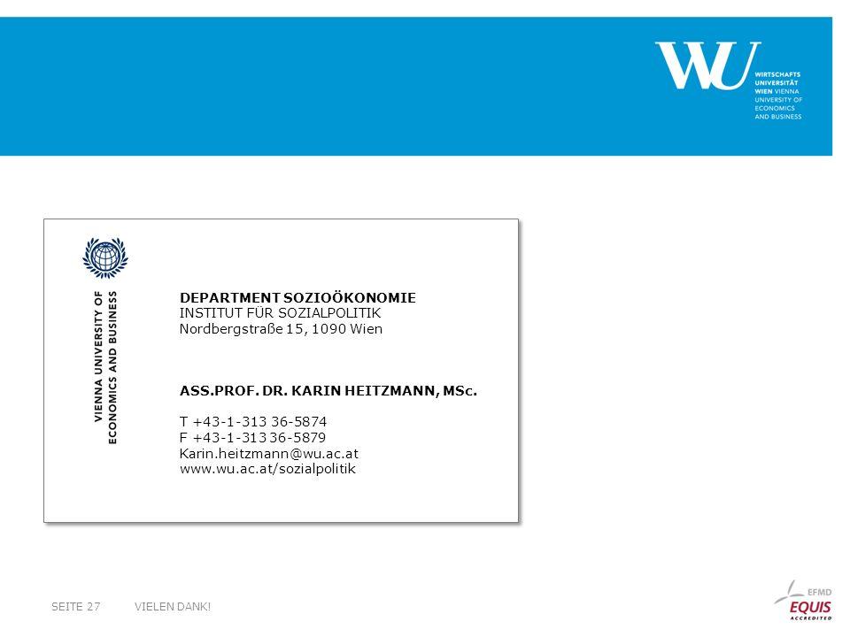 DEPARTMENT SOZIOÖKONOMIE INSTITUT FÜR SOZIALPOLITIK Nordbergstraße 15, 1090 Wien ASS.PROF. DR. KARIN HEITZMANN, MSc. T +43-1-313 36-5874 F +43-1-313 3